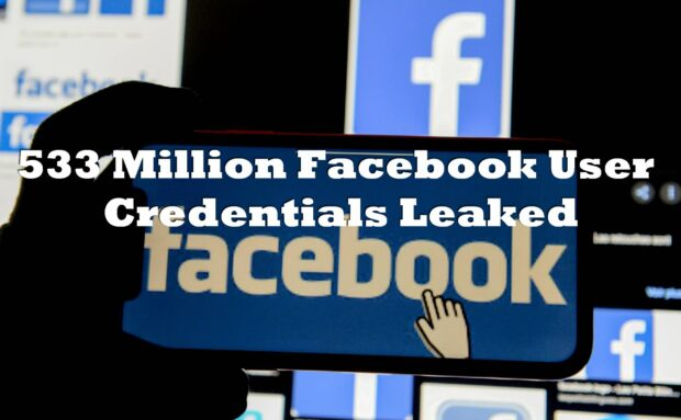 533 Million Facebook User Credentials Leaked